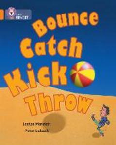 Libro in inglese Bounce, Kick, Catch, Throw: Band 06/Orange  - Janice Marriott