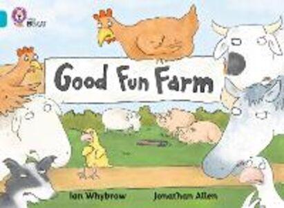 Libro in inglese Good Fun Farm: Band 07/Turquoise  - Ian Whybrow