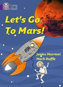 Let's Go to Mars: Band 08/Purple - Janice Marriott - cover