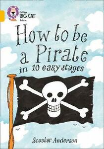 How to be a Pirate: Band 09/Gold - Scoular Anderson - cover