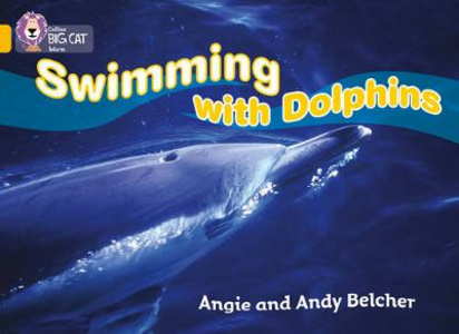 Libro inglese Swimming with Dolphins: Band 09/Gold Angie Belcher , Andy Belcher