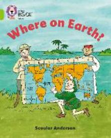 Where on Earth?: Band 11/Lime - Scoular Anderson - cover