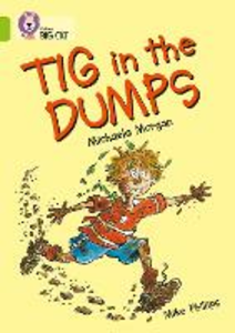 Libro inglese Tig in the Dumps: Band 11/Lime Michaela Morgan , Mike Phillips