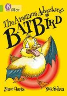 The Amazing Adventures of Batbird: Band 11/Lime - Jane Clarke - cover