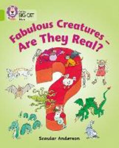 Fabulous Creatures - Are they Real?: Band 11/Lime - Collins Educational,Scoular Anderson - cover