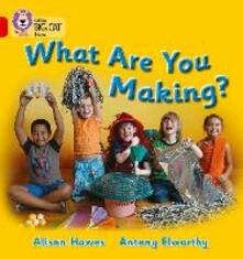 What Are You Making?: Band 02b/Red B - Alison Hawes - cover
