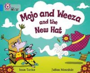 Mojo and Weeza and the New Hat: Band 04/Blue - Sean Taylor - cover
