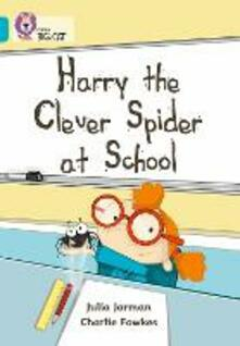 Harry the Clever Spider at School: Band 07/Turquoise - Julia Jarman - cover