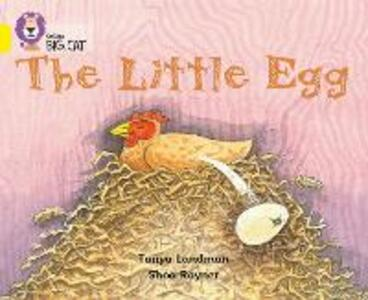 The Little Egg: Band 03/Yellow - Tanya Landman - cover