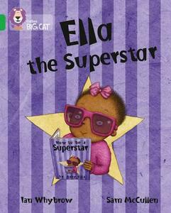 Ella the Superstar: Band 05/Green - Ian Whybrow,James Whybrow - cover