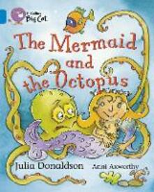 The Mermaid and the Octopus: Band 04/Blue - Julia Donaldson - cover