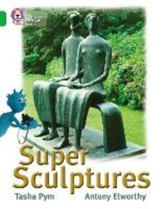Super Sculptures: Band 05/Green - Tasha Pym - cover