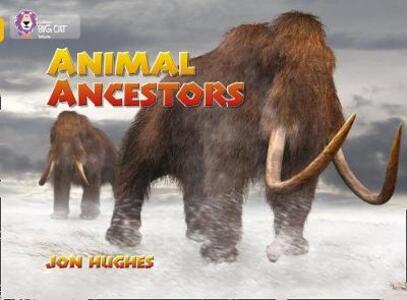 Animal Ancestors: Band 09/Gold - Jon Hughes - cover