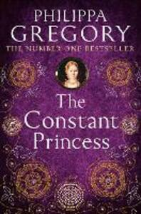 The Constant Princess - Philippa Gregory - cover