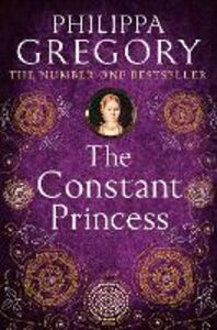 Libro in inglese The Constant Princess  - Philippa Gregory