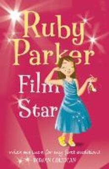 Ruby Parker: Film Star - Rowan Coleman - cover