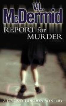 Report for Murder - V. L. McDermid - cover