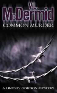 Libro in inglese Common Murder  - V. L. McDermid