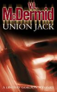 Libro in inglese Union Jack (Lindsay Gordon Crime Series, Book 4)  - V. L. McDermid