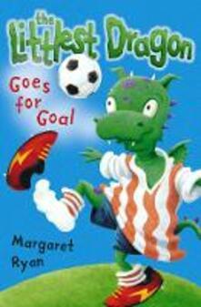 Littlest Dragon Goes for Goal - Margaret Ryan - cover