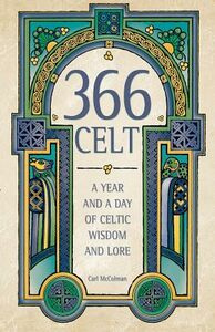Libro in inglese 366 Celt: A Year and a Day of Celtic Wisdom and Lore  - Carl McColman