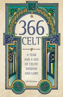 366 Celt: A Year and a Day of Celtic Wisdom and Lore - Carl McColman - cover