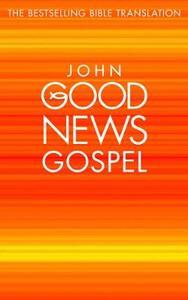 Gospel of John - Pack of 10 (Good News Bible Translation): Gnb Give Away Gospels - Collins Good News Bibles - cover