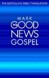 Mark's Gospel: Good News Bible (Gnb) - cover