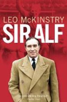 Sir Alf - Leo McKinstry - cover