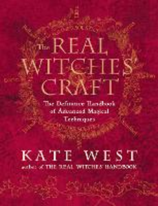 Libro in inglese The Real Witches' Craft: Magical Techniques and Guidance for a Full Year of Practising the Craft  - Kate West