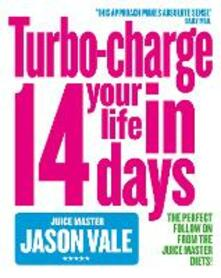 Turbo-charge Your Life in 14 Days - Jason Vale - cover