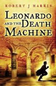 Leonardo and the Death Machine - Robert J. Harris - cover