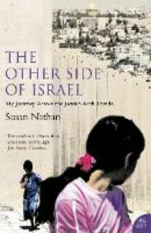 The Other Side of Israel: My Journey Across the Jewish/Arab Divide - Susan Nathan - cover