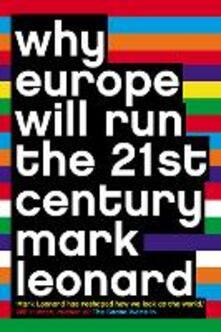 Why Europe Will Run the 21st Century - Mark Leonard - cover
