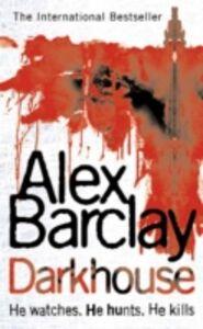 Libro in inglese Darkhouse  - Alex Barclay