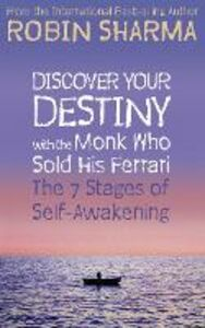 Libro in inglese Discover Your Destiny with The Monk Who Sold His Ferrari: The 7 Stages of Self-Awakening  - Robin S. Sharma