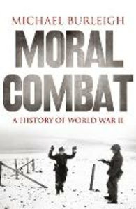 Libro in inglese Moral Combat: A History of World War II  - Michael Burleigh