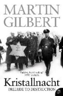 Kristallnacht: Prelude to Destruction - Martin Gilbert - cover