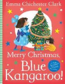 Merry Christmas, Blue Kangaroo! - Emma Chichester Clark - cover