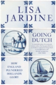 Libro in inglese Going Dutch: How England Plundered Holland's Glory  - Lisa Jardine