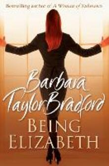 Being Elizabeth - Barbara Taylor Bradford - cover