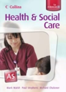 Libro inglese Collins A Level Health and Social Care Mark Walsh , Richard Chaloner , Paul Stephens