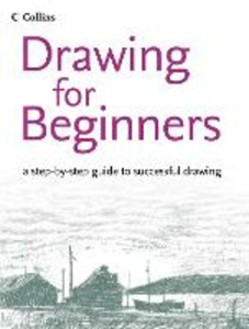Libro in inglese Drawing for Beginners: A Step-by-Step Guide to Successful Drawing