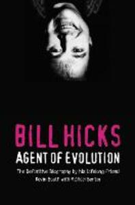 Bill Hicks: Agent of Evolution - Kevin Booth,Michael Bertin - cover