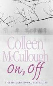 On, Off - Colleen McCullough - cover