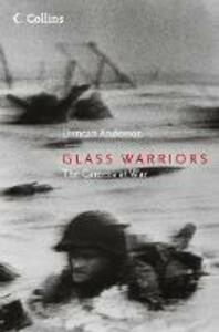 Glass Warriors: The Camera at War - Duncan Anderson - cover