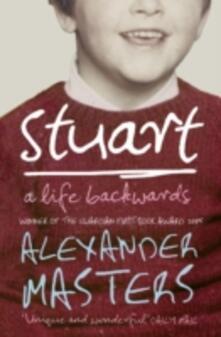 Stuart: A Life Backwards - Alexander Masters - cover