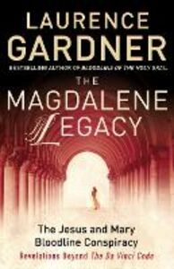 """Libro in inglese The Magdalene Legacy: The Jesus and Mary Bloodline Conspiracy - Revelations Beyond """"The Da Vinci Code""""  - Laurence Gardner"""