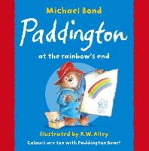 Libro in inglese Paddington at the Rainbow's End  - Michael Bond