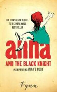Anna and the Black Knight: Incorporating Anna's Book - Fynn - cover